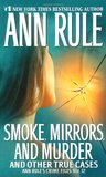 Smoke, Mirrors, and Murder and Other True Cases