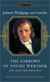 The Sorrows of Young Werther and Selected Writings (Signet Classics)