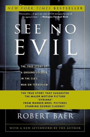 See No Evil by Robert B. Baer