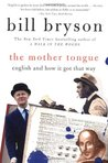 The Mother Tongue: English and How It Got That Way