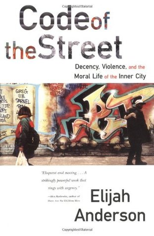 Code of the Street by Elijah Anderson