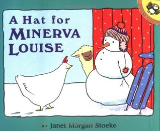 A Hat for Minerva Louise by Janet Morgan Stoeke