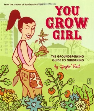You Grow Girl by Gayla Trail
