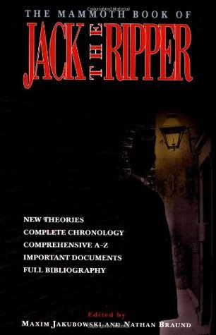 The Mammoth Book of Jack the Ripper by Maxim Jakubowski
