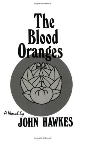 The Blood Oranges by John Hawkes