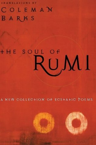 The Soul of Rumi by Jalaluddin Rumi