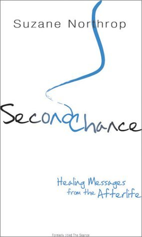 Second Chance: Healing Messages from the Afterlife