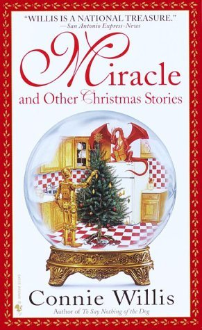 Miracle and Other Christmas Stories by Connie Willis
