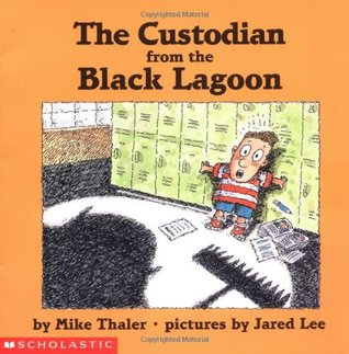 The Custodian from the Black Lagoon by Mike Thaler
