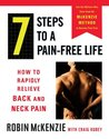 7 Steps to a Pain-Free Life: How to Rapidly Relieve Back and Neck Pain