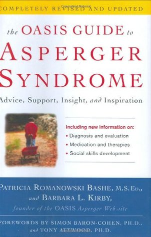 The Oasis Guide to Asperger Syndrome by Patricia Romanowski Bashe