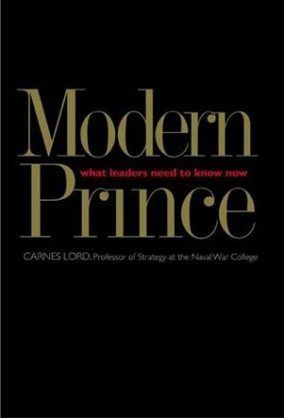 The Modern Prince by Carnes Lord