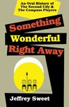 Something Wonderful Right Away by Jeffrey Sweet