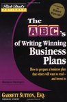 The ABC's of Writing Winning Business Plans: How to Prepare a Business Plan That Others Will Want to Read - And Invest in
