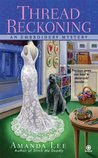 Thread Reckoning (An Embroidery Mystery, #3)