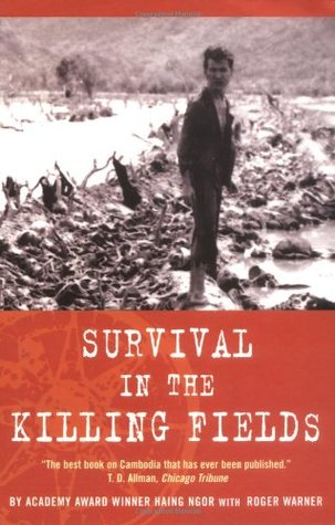 Survival in the Killing Fields by Haing Ngor