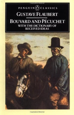 Bouvard and Pécuchet with The Dictionary of Received Ideas by Gustave Flaubert