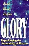Glory: Experiencing the Atmosphere of Heaven