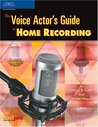 The Voice Actor S Guide to Home Recording