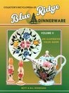 Collector's Encyclopedia of Blue Ridge Dinnerware Volume 2 : An Illustrated Value Guide