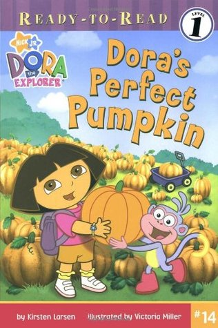 Dora's Perfect Pumpkin by Kirsten Larsen