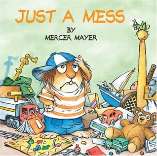 Just a Mess by Mercer Mayer