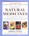 The American Pharmaceutical Association Practical Guide to Natural Medicines