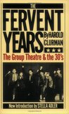 The Fervent Years: The Group Theatre and the 30's