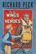On the Wings of Heroes by Richard Peck