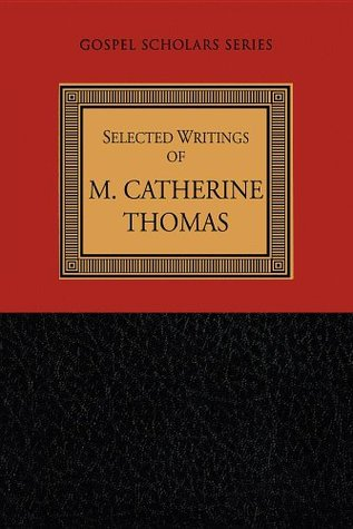 Selected Writings by M. Catherine Thomas