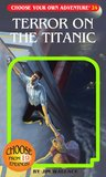 Terror on the Titanic (Choose Your Own Adventure, #169)