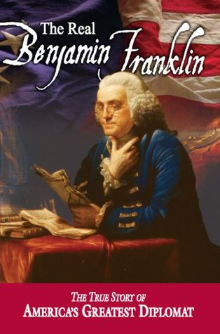 The Real Benjamin Franklin (Vol. 2 of the American Classic Series)