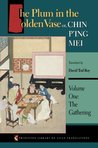 The Plum in the Golden Vase or, Chin P'ing Mei: Vol. One: The Gathering