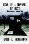 Fear in a Handful of Dust: Horror as a Way of Life
