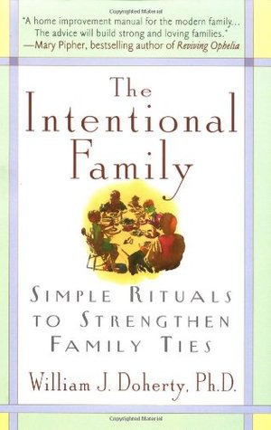The Intentional Family by William J. Doherty