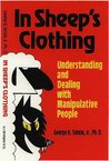 In Sheep's Clothing: Understanding and Dealing with Manipulative People