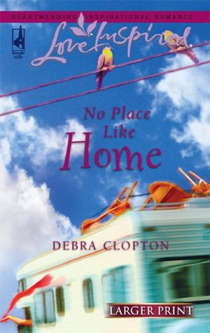 No Place Like Home by Debra Clopton