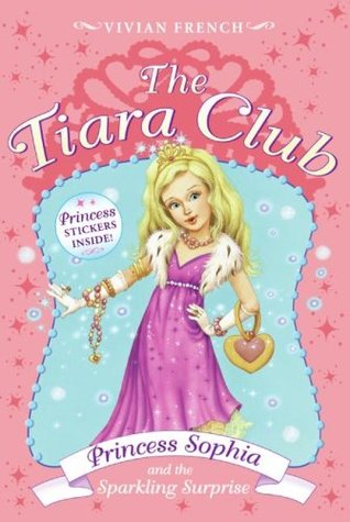Princess Sophia and the Sparkling Surprise by Vivian French