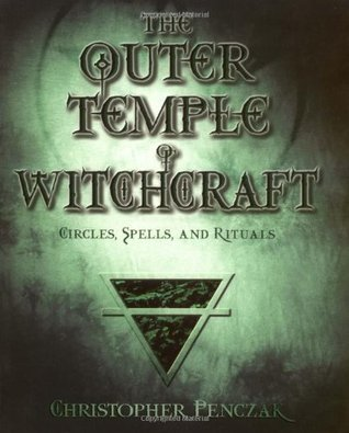 The Outer Temple of Witchcraft: Circles, Spells, and Rituals (Temple of Witchcraft, #2)