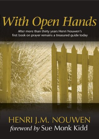 With Open Hands by Henri J.M. Nouwen