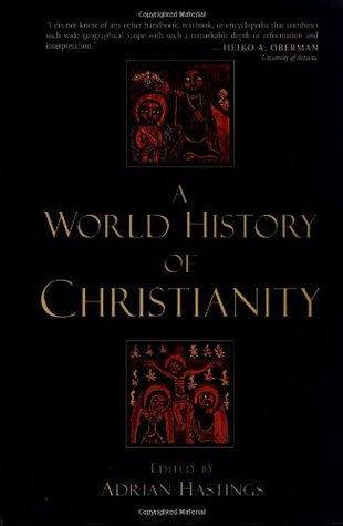 A World History of Christianity by Adrian Hastings