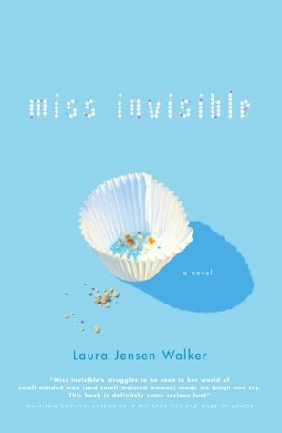 Miss Invisible by Laura Jensen Walker