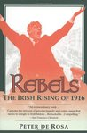 Rebels: The Irish Rising of 1916