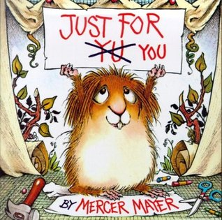 Just for You by Mercer Mayer