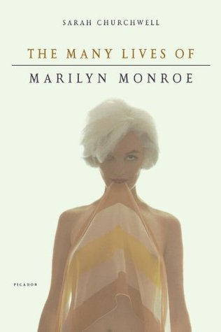 The Many Lives of Marilyn Monroe by Sarah Churchwell