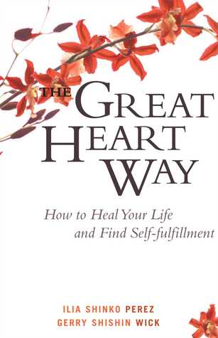 The Great Heart Way: How To Heal Your Life and Find Self-Fulfillment