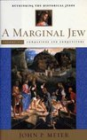 A Marginal Jew: Rethinking the Historical Jesus, Volume III - Companions and Competitors