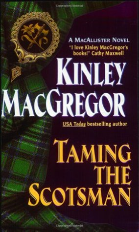 Taming the Scotsman by Kinley MacGregor