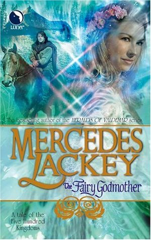 The Fairy Godmother by Mercedes Lackey