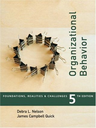 Organizational Behavior: Foundations, Reality and Challenges (with InfoTrac)